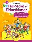 Mini-Shows für Zirkuskinder: 12 schnell umsetzbare Zirkus-Programme
