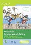 60 Ideen für Bewegungslandschaften: Komm mit in das gesunde Boot – Ein Programm der Baden-Württemberg Stiftung