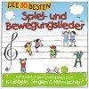 Die 30 besten Spiel- und Bewegungslieder – Kinderlieder und Babylieder bekannt aus Kindergärten und Krabbelgruppen