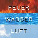 Feuer – Wasser – Luft