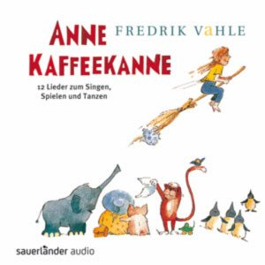 CD – Anne Kaffeekanne – 12 Lieder zum Singen, Spielen und Tanzen
