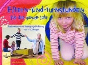 Eltern-Kind-Turnstunden für das ganze Jahr: Stationskarten zur Bewegungsförderung von 1-4-Jährigen