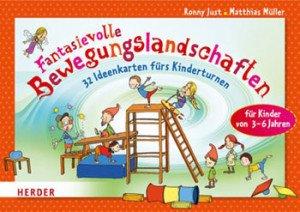 Fantasievolle Bewegungslandschaften: 32 Ideenkarten fürs Kinderturnen