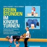 Sternstunden im Kinderturnen: Fantastisches Erlebnisturnen mit 64 Geräte-Karten