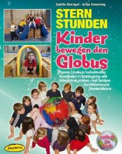 Sternstunden – Kinder bewegen den Globus (Ordner): Fremde Länder in fantasievollen Turnstunden in Kindergarten und Grundschule erleben – mit farbigen Gerätekarten und Stundenbildern