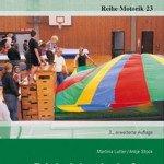 Erlebnislandschaften in der Turnhalle: Ein praktisches Handbuch für Spiel, Spaß und Abenteuer in Schule, Verein und Freizeit