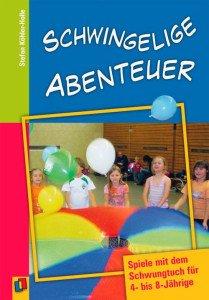 Schwingelige Abenteuer: Spiele mit dem Schwungtuch für 4- bis 8-Jährige