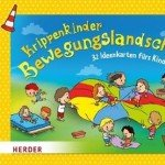 Krippenkinder – Bewegungslandschaften: 32 Ideenkarten fürs Kinderturnen
