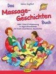 Das Massage-Geschichten-Buch: Mehr Ruhe & Entspannung in Kiga & Grundschule mit leicht einsetzbaren Geschichten