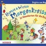 Morgenkreisspiele für Herbst und Winter: 32 Ideenkarten für die Kita