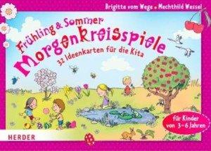 Morgenkreisspiele für Frühling und Sommer: 32 Ideenkarten für die Kita