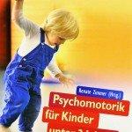 Psychomotorik für Kinder unter 3 Jahren: Entwicklungsförderung durch Bewegung
