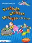 Schlauzwerge krabbeln, klettern, springen in der Krippe: Bewegungsförderung für Kinder von 0-3 Jahren