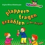 Schlauzwerge plappern, fragen, erzählen in der Krippe: Sprachförderung für Kinder von 1-3 Jahren