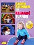 Sternstunden im Kleinkindturnen (Ordner): Fantasievolle Turnstunden für Kinder von 1-5 Jahren in Eltern-Kind-Gruppen