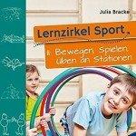 Lernzirkel Sport, Band 2, Bewegen, Spielen, Üben an Stationen