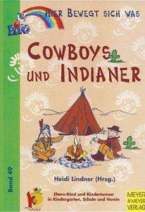 Cowboys und Indianer – Hier bewegt sich was
