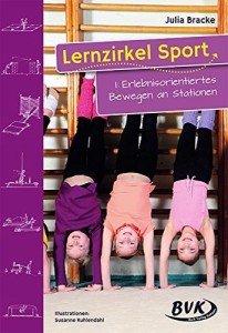 Lernzirkel Sport, Band 1, Erlebnisorientiertes Bewegen an Stationen