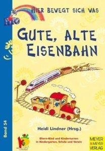 Gute alte Eisenbahn – Hier bewegt sich was – Band 54