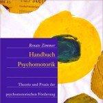Handbuch der Psychomotorik: Theorie und Praxis der psychomotorischen Förderung von Kindern