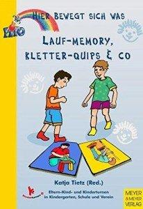 Lauf-Memory, Kletter-Quips & Co – Hier bewegt sich was: Eltern-Kind- und Kinderturnen in Kindergarten, Schule und Verein