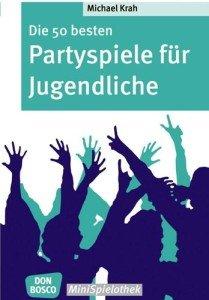 Die 50 besten Partyspiele für Jugendliche – Don Bosco-MiniSpielothek