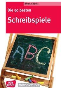 Die 50 besten Schreibspiele (Don Bosco MiniSpielothek)
