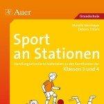 Sport an Stationen 3/4: Handlungsorientierte Materialien zu den Kernthemen der Klassen 3 und 4 (Stationentraining Grundschule Sport)