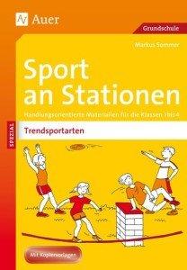 Sport an Stationen Spezial Trendsportarten 1-4: Handlungsorientierte Materialien für die Klassen 1 bis 4