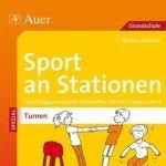 Sport an Stationen SPEZIAL Turnen 1-4: Handlungsorientierte Materialien für die Klassen 1-4 (Stationentraining Grundschule Sport)