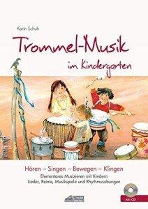 Trommel-Musik im Kindergarten (inkl. CD) (Hören – Singen – Bewegen – Klingen)