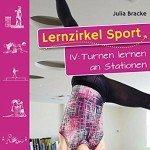 Lernzirkel Sport Band 4: Turnen lernen an Stationen: 1.-4. Klasse