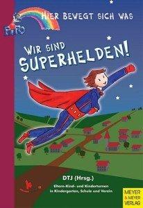 Wir sind Superhelden – Hier bewegt sich was
