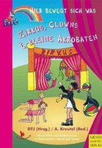 Zirkus, Clowns & kleine Akrobaten – Hier bewegt sich was