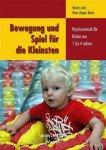 Bewegung und Spiel für die Kleinsten: Psychomotorik für Kinder von 1 bis 4 Jahren