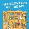 Turnhallenschrank auf – und los!: 100 Spielideen zum Einsatz von Kleingeräten im Sportunterricht der Grundschule